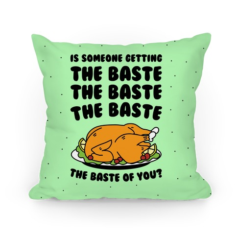 The Baste of You Pillow