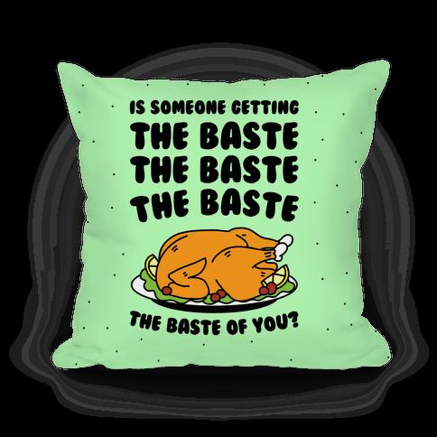 The Baste of You Pillow