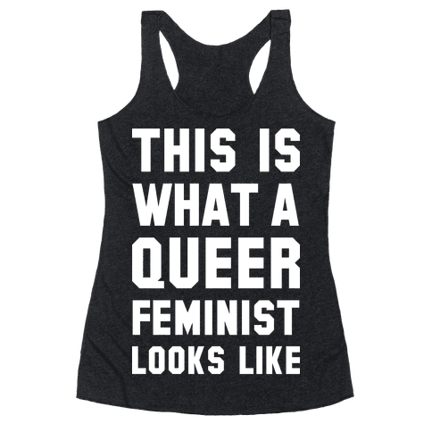 This is What a Queer Feminist Looks Like Alt Racerback Tank Top