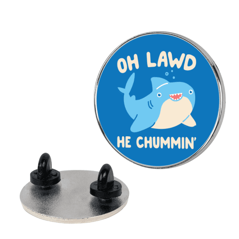 Oh Lawd He Chummin' Pin