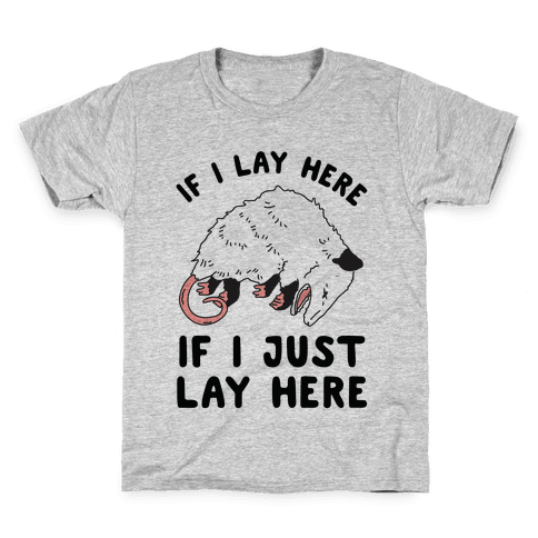 If I Lay Here If I Just Lay Here Opossum Kids T-Shirt
