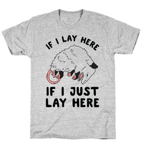 If I Lay Here If I Just Lay Here Opossum T-Shirt