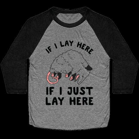 If I Lay Here If I Just Lay Here Opossum Baseball Tee