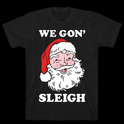 We Gon' Sleigh Santa (White) Mens T-Shirt