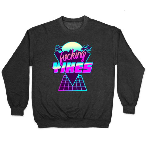 F***ing YIKES Retro Wave Pullover