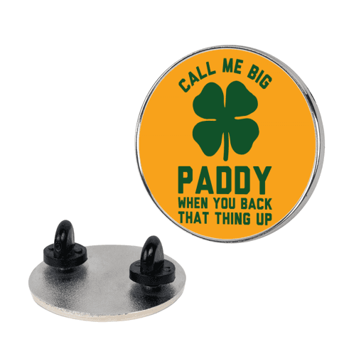 Call Me Big Paddy pin