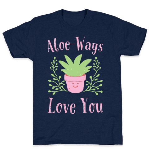Aloe-Ways Love You Mens T-Shirt