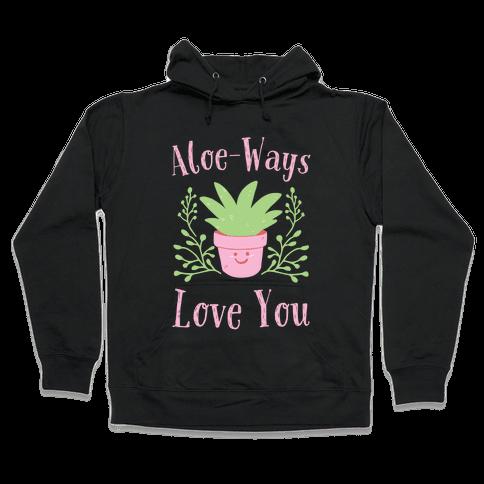 Aloe-Ways Love You Hooded Sweatshirt