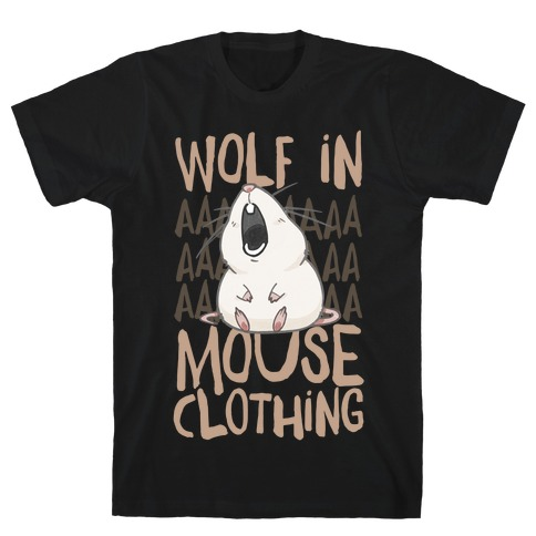 Wolf In Mouse Clothing T-Shirt