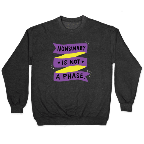 Nonbinary is Not a Phase Pullover