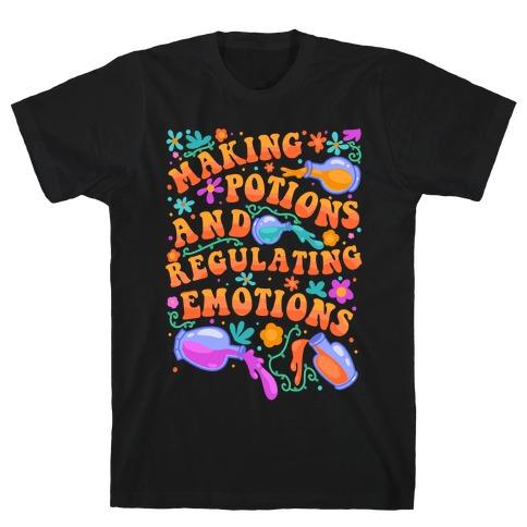 Making Potions And Regulating Emotions T-Shirt