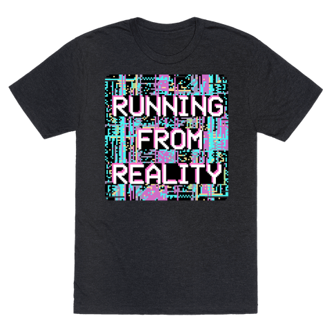 Running From Reality Glitch Mens/Unisex T-Shirt