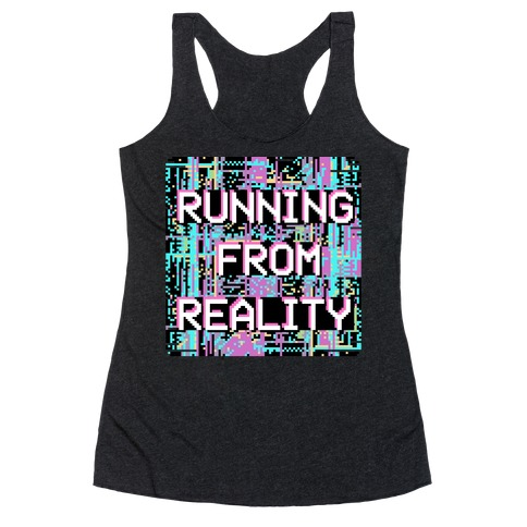 Running From Reality Glitch Racerback Tank Top