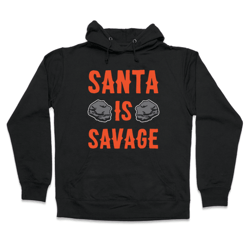 Santa Is Savage White Print Hooded Sweatshirt