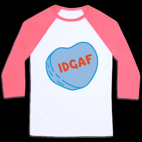 IDGAF Conversation Heart Parody Baseball Tee