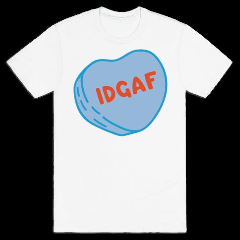 IDGAF Conversation Heart Parody Mens T-Shirt