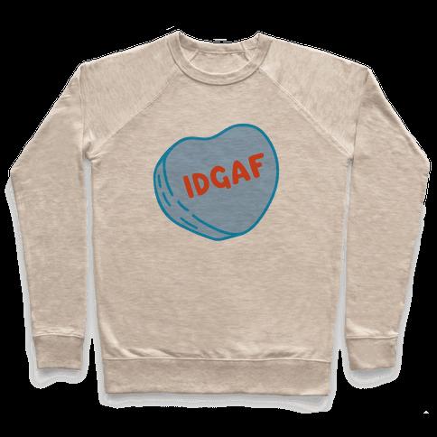 IDGAF Conversation Heart Parody Pullover