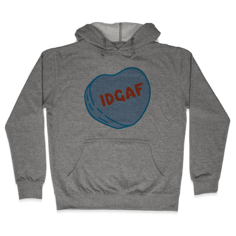 IDGAF Conversation Heart Parody Hooded Sweatshirt