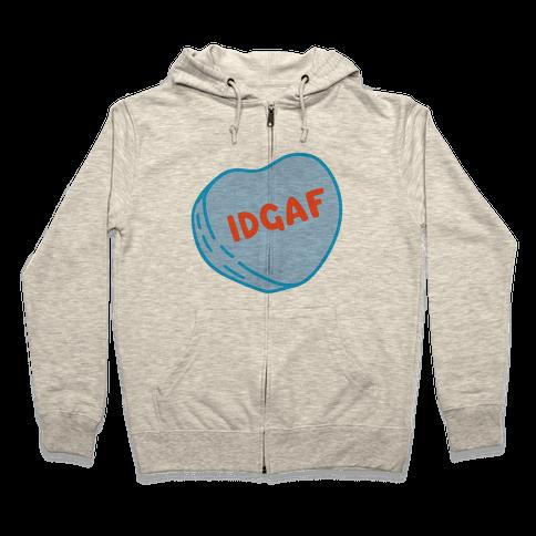 IDGAF Conversation Heart Parody Zip Hoodie