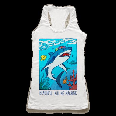 Beautiful Killing Machine Shark Racerback Tank Top