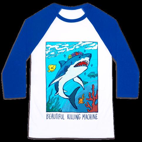 Beautiful Killing Machine Shark Baseball Tee