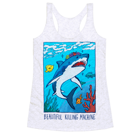 Beautiful Killing Machine Shark Racerback Tank Top
