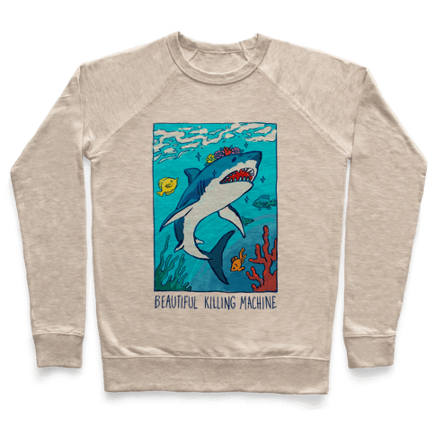 Beautiful Killing Machine Shark Pullover