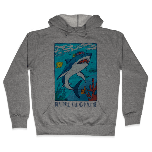 Beautiful Killing Machine Shark Hooded Sweatshirt
