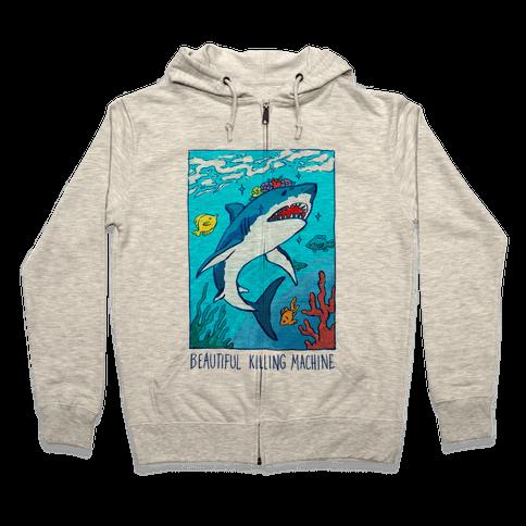 Beautiful Killing Machine Shark Zip Hoodie