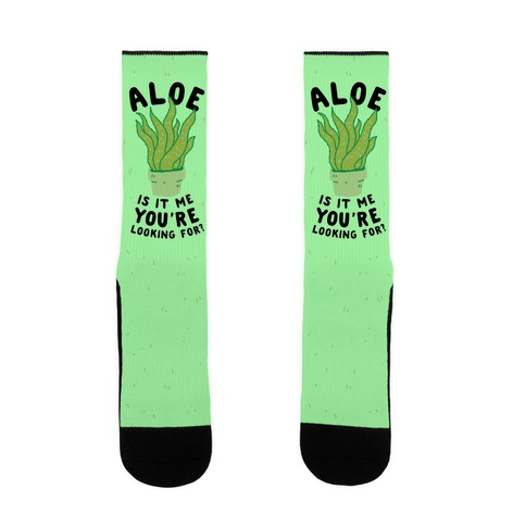 Aloe Is It Me You're Looking For Sock
