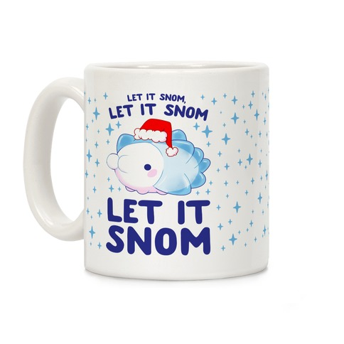 Let It Snom, Let It Snom, Let It Snom Coffee Mug