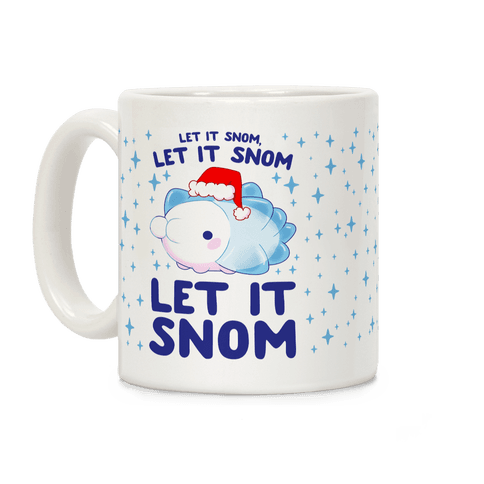 Let It Snom, Let It Snom, Let It Snom Coffee Mug