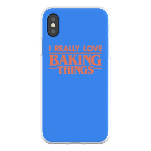 I Really Love Baking Things Parody Phone Flexi-Case