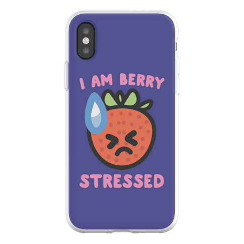 I'm Berry Stressed Phone Flexi-Case