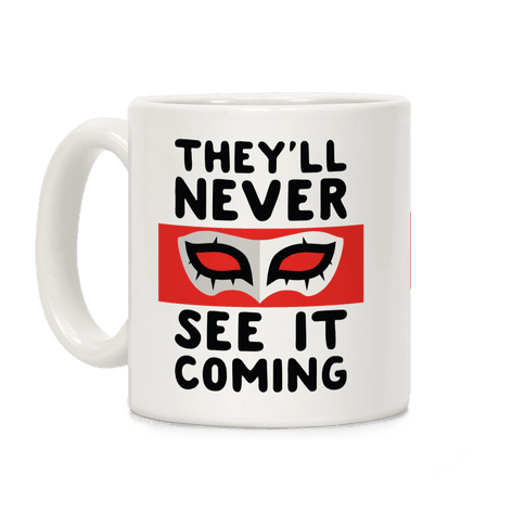 You'll Never See It Coming Coffee Mug