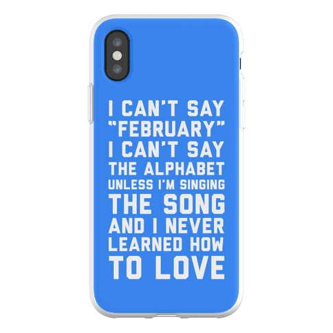 I Can't Say February Phone Flexi-Case