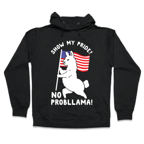 Show My Pride No Probllama USA Hooded Sweatshirt