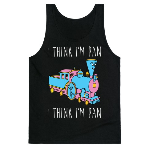 I Think I'm Pan Little Engine Tank Top