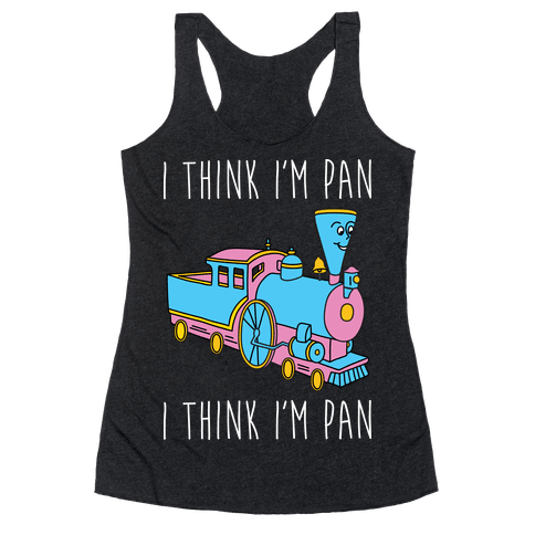 I Think I'm Pan Little Engine Racerback Tank Top
