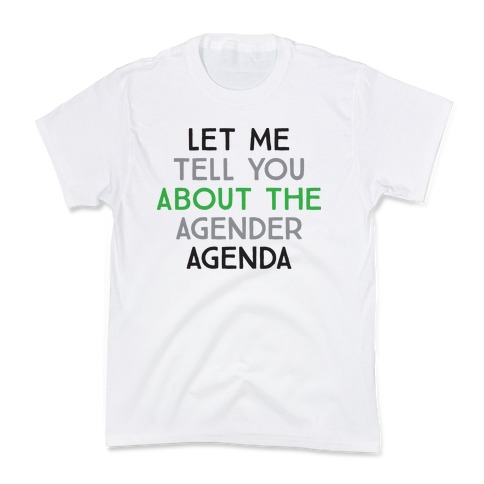 Let Me Tell You About The Agender Agenda Kids T-Shirt