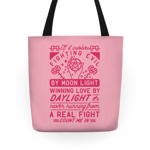 If It Involves Fighting Evil By Moon Light Tote