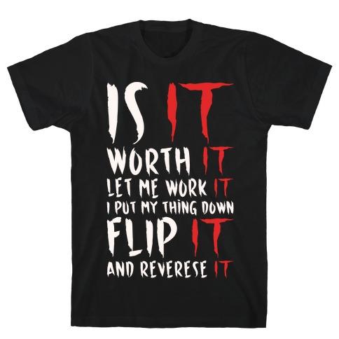 Is It Worth It Let Me Work It Parody White Print T-Shirt