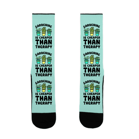 Gardening Is Cheaper Than Therapy Sock