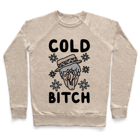 Cold Bitch Pullover