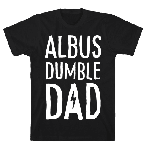 Albus Dumble Dad Mens T-Shirt