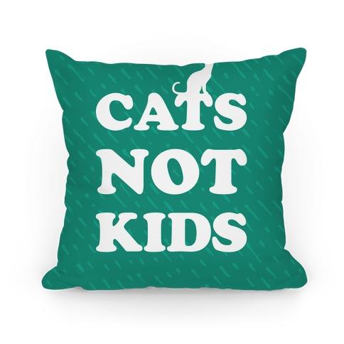 Cats Not Kids Pillow