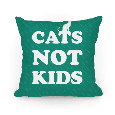 Cats Not Kids Pillow