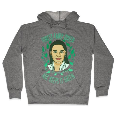 Forest Fairy Queen AOC Keeps it Green Hooded Sweatshirt