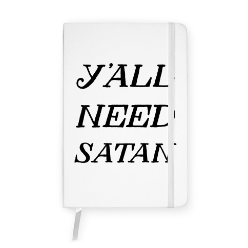 Y'all Need Satan Notebook