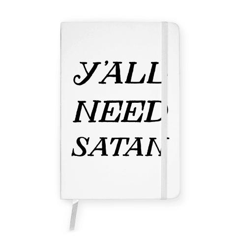 Y'all Need Satan Notebook